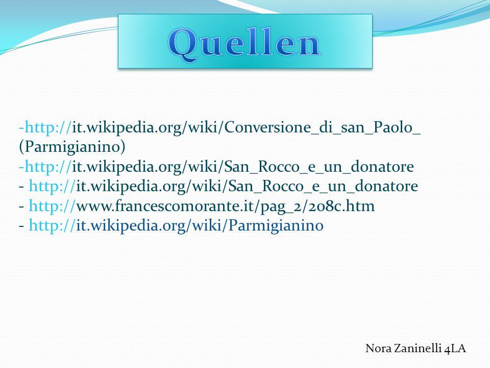 -http://it.wikipedia.org/wiki/Conversione_di_san_Paolo_ (Parmigianino) -http://it.wikipedia.org/wiki/San_Rocco_e_un_donatore - http://www.francescomor