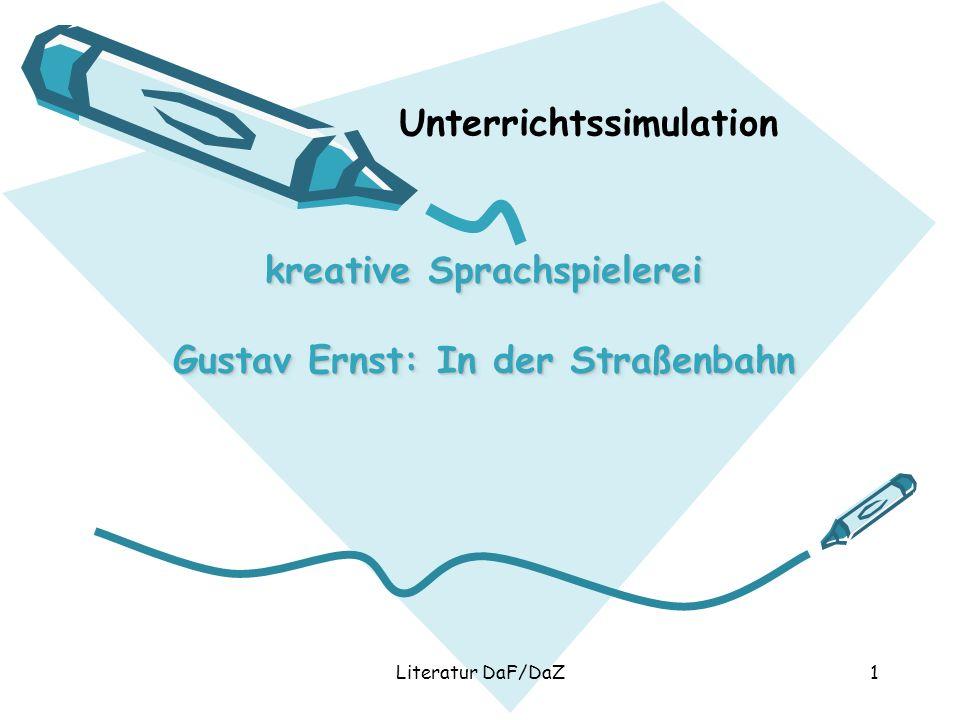 kreative Sprachspielerei Gustav Ernst: In der Straßenbahn Literatur DaF/DaZ1 Unterrichtssimulation