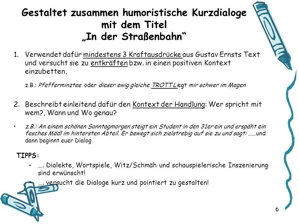 …Ideen zum Weiterarbeiten… HÖREN:Jazz Gitti Tramway foan Mondscheiner Dieser Tag fährt Straßenbahn SPRECHEN: Text dialogisieren bzw.