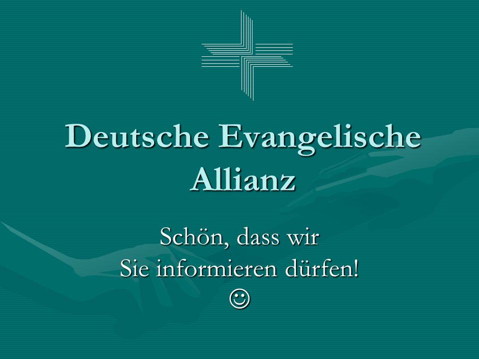 Deutsche Evangelische Allianz Schön, dass wir Sie informieren dürfen!
