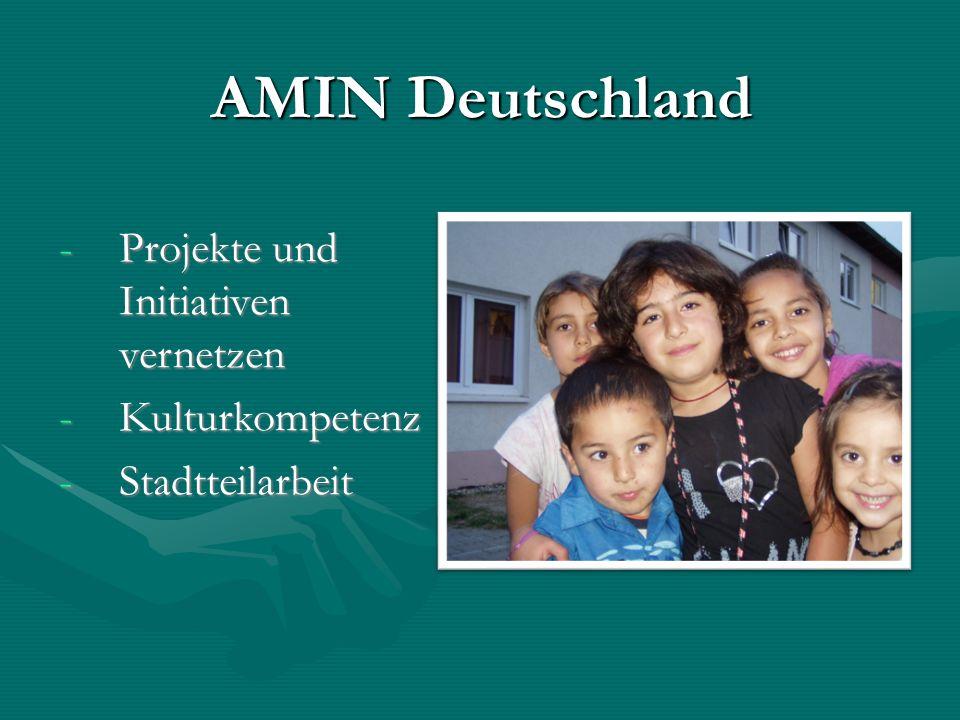 AMIN Deutschland -Projekte und Initiativen vernetzen -Kulturkompetenz -Stadtteilarbeit