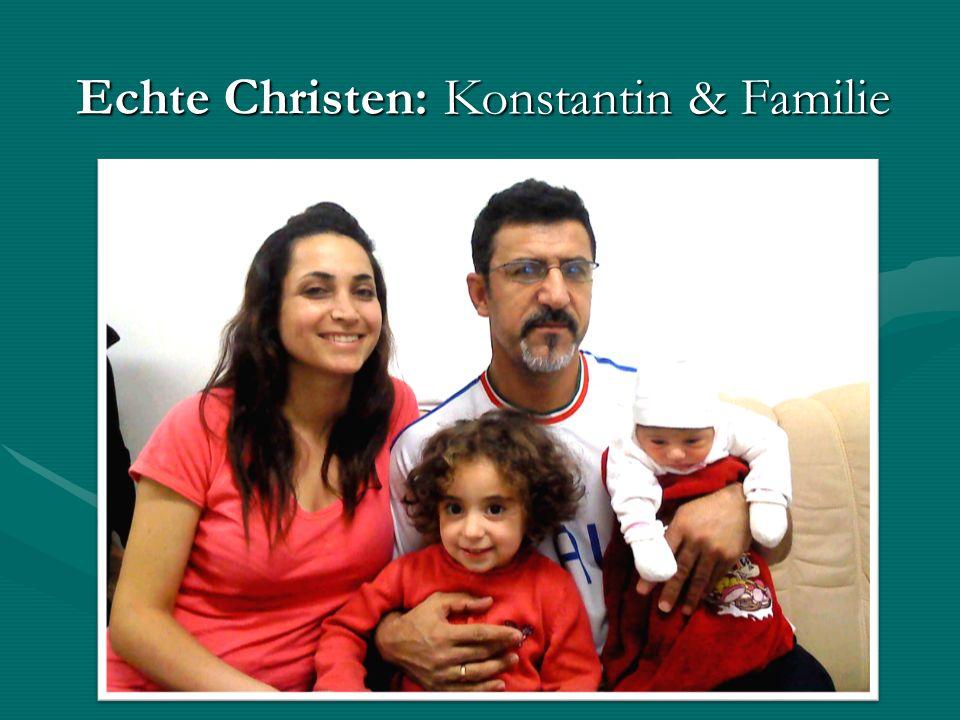Echte Christen: Konstantin & Familie