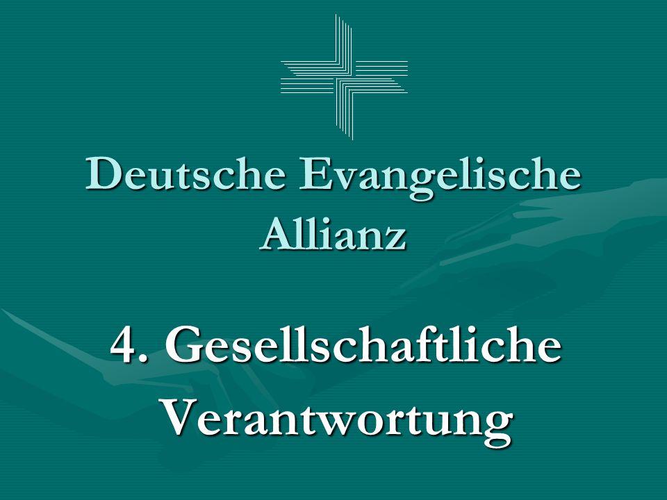 Deutsche Evangelische Allianz 4. Gesellschaftliche Verantwortung