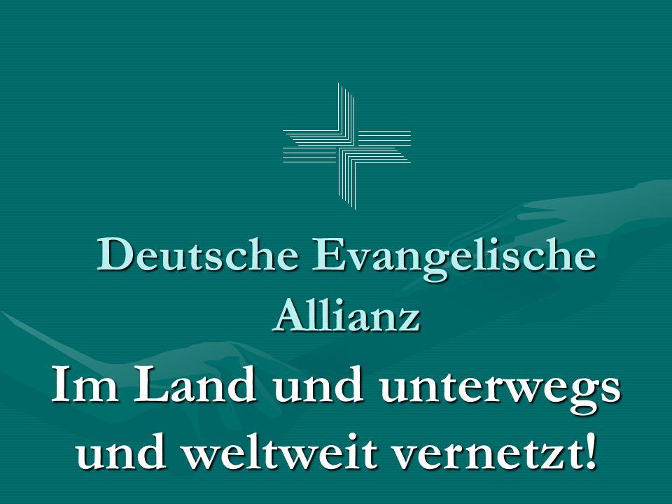Deutsche Evangelische Allianz Im Land und unterwegs und weltweit vernetzt!