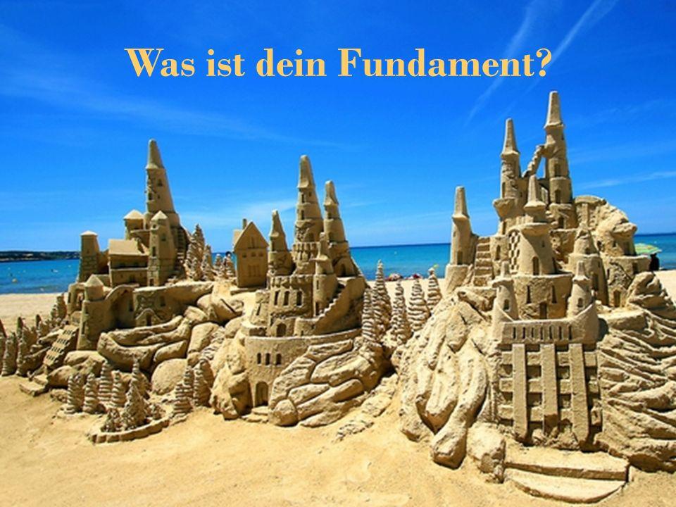 Was ist dein Fundament?