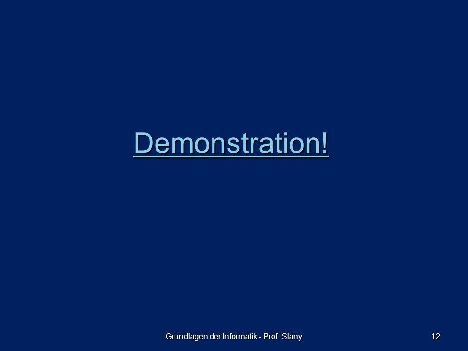 Grundlagen der Informatik - Prof. Slany 12 Demonstration!