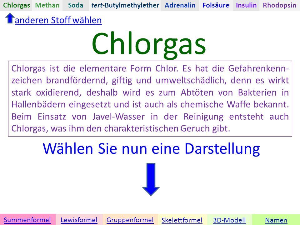 Namen3D-ModellSkelettformel GruppenformelSummenformelLewisformel anderen Stoff wählen Chlorgas tert-ButylmethyletherChlorgasAdrenalinInsulinRhodopsinFolsäureMethanSoda Chlorgas ist die elementare Form Chlor.
