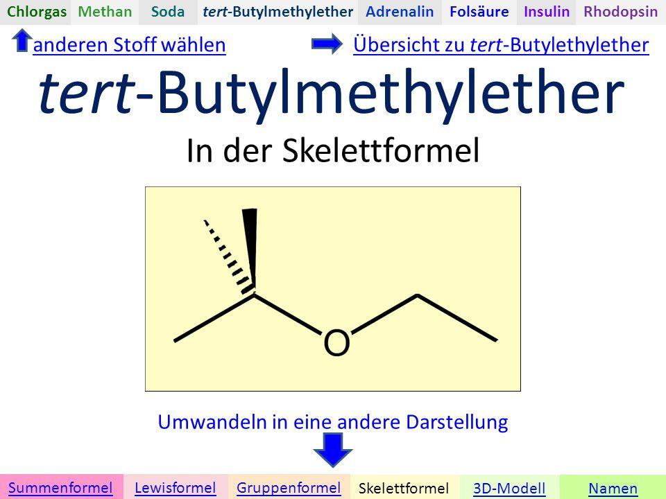 Namen Umwandeln in eine andere Darstellung 3D-ModellSkelettformel GruppenformelSummenformelLewisformel In der Skelettformel anderen Stoff wählen tert-ButylmethyletherChlorgasAdrenalinInsulinRhodopsinFolsäureMethanSoda tert-Butylmethylether Übersicht zu tert-Butylethylether