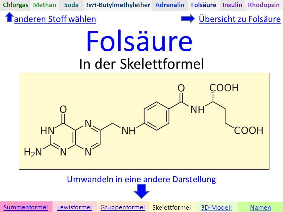 Folsäure Namen Umwandeln in eine andere Darstellung 3D-ModellSkelettformel GruppenformelSummenformelLewisformel In der Skelettformel anderen Stoff wählenÜbersicht zu Folsäure tert-ButylmethyletherChlorgasAdrenalinInsulinRhodopsinFolsäureMethanSoda