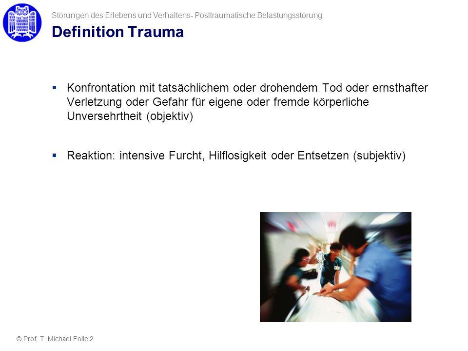 Einteilung potenzieller traumatischer Ereignisse (Maercker, 2009) Typ-I-Traumen (einmalig/kurzfristig) Typ-II-Traumen (mehrfach/langfristig) Medizinisch bedingte Traumen Akzidentelle Traumen schwere Verkehrsunfälle, berufsbedingte Traumen (z.