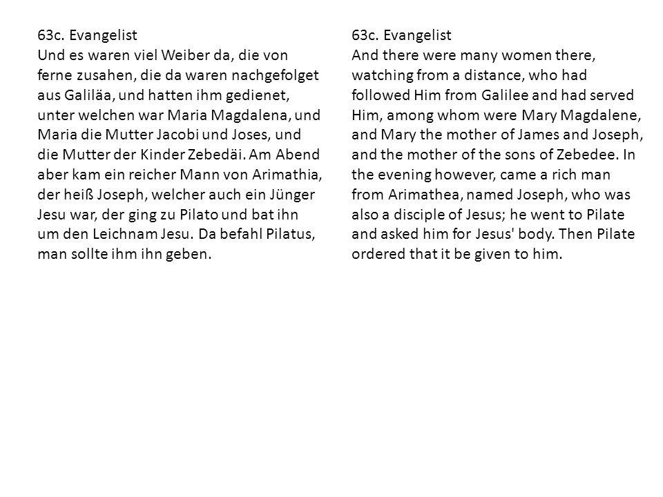 63a. Evangelist Und siehe da, der Vorhang im Tempel zerriß in zwei Stück von obenan bis untenaus. Und die Erde erbebete, und die Felsen zerrissen, und