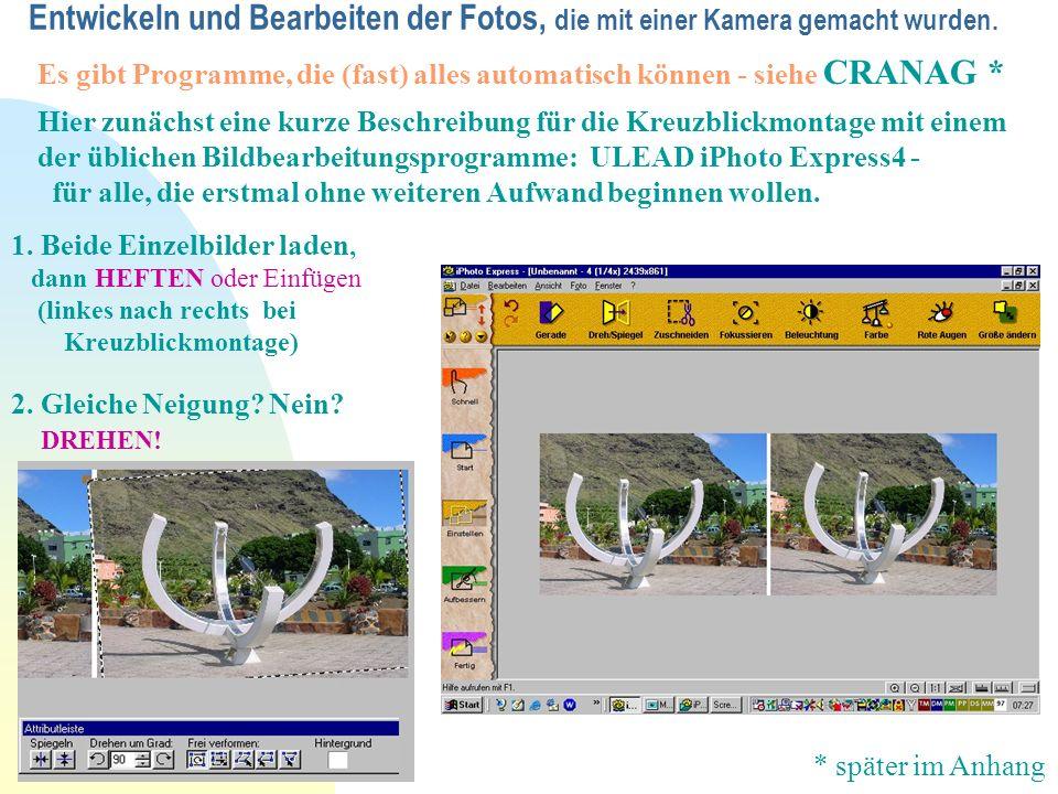 Entwickeln und Bearbeiten der Fotos, die mit einer Kamera gemacht wurden. Es gibt Programme, die (fast) alles automatisch können - siehe CRANAG * Hier