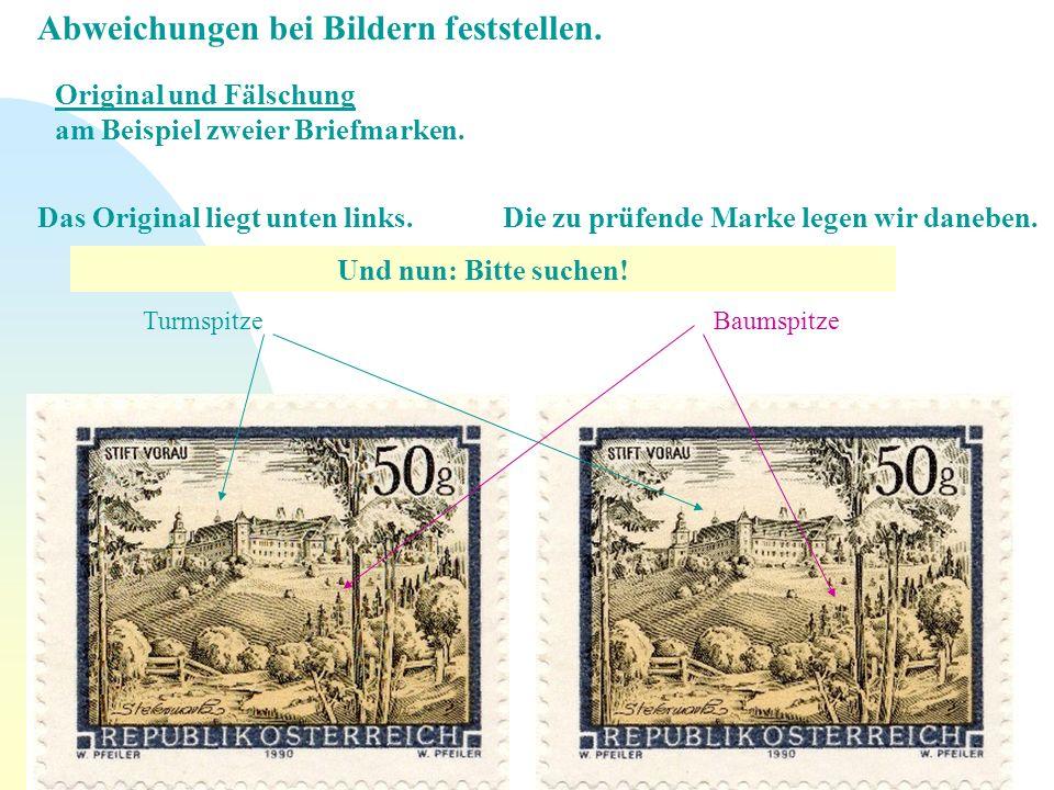 Abweichungen bei Bildern feststellen. Original und Fälschung am Beispiel zweier Briefmarken. Das Original liegt unten links.Die zu prüfende Marke lege