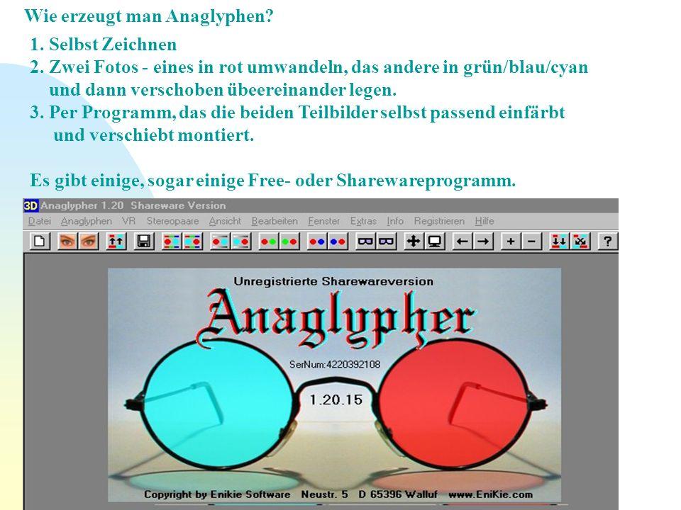 Wie erzeugt man Anaglyphen? 1. Selbst Zeichnen 2. Zwei Fotos - eines in rot umwandeln, das andere in grün/blau/cyan und dann verschoben übeereinander