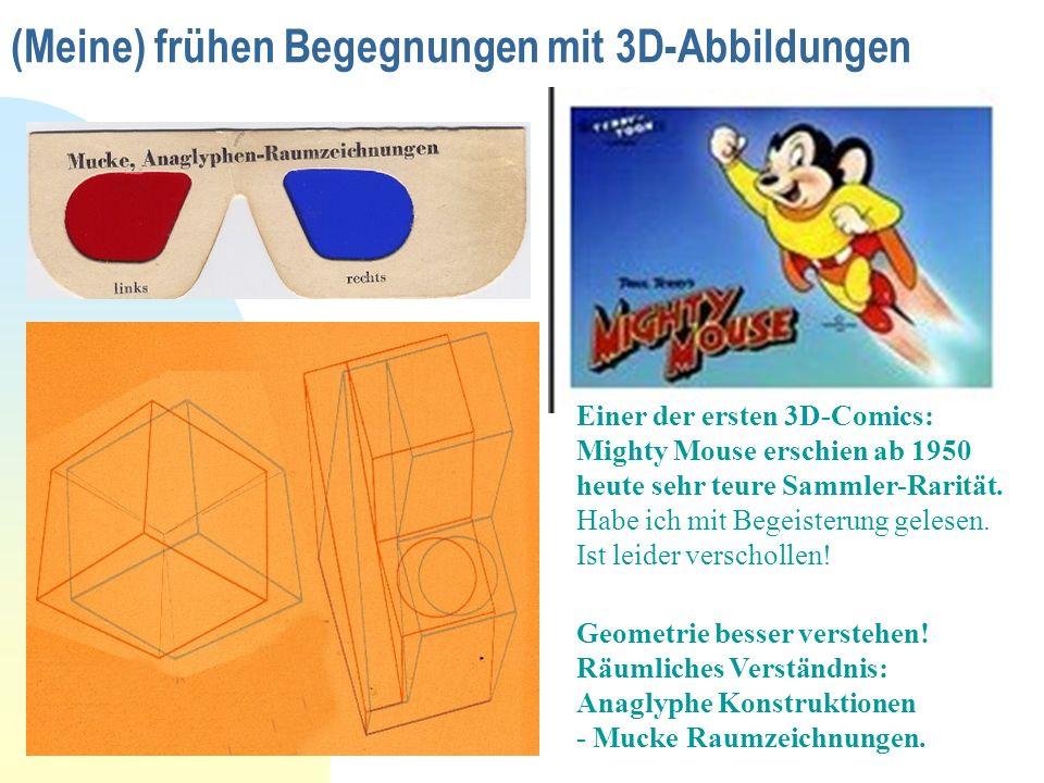 (Meine) frühen Begegnungen mit 3D-Abbildungen Einer der ersten 3D-Comics: Mighty Mouse erschien ab 1950 heute sehr teure Sammler-Rarität. Habe ich mit
