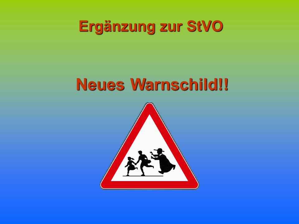 Ergänzung zur StVO Neues Warnschild!!