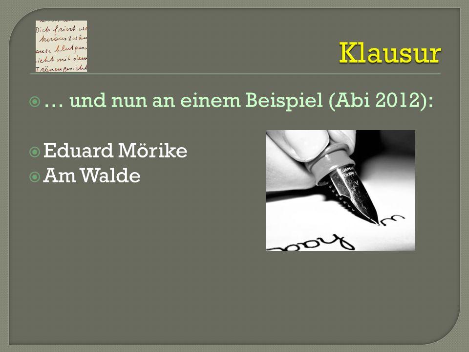 … und nun an einem Beispiel (Abi 2012): Eduard Mörike Am Walde