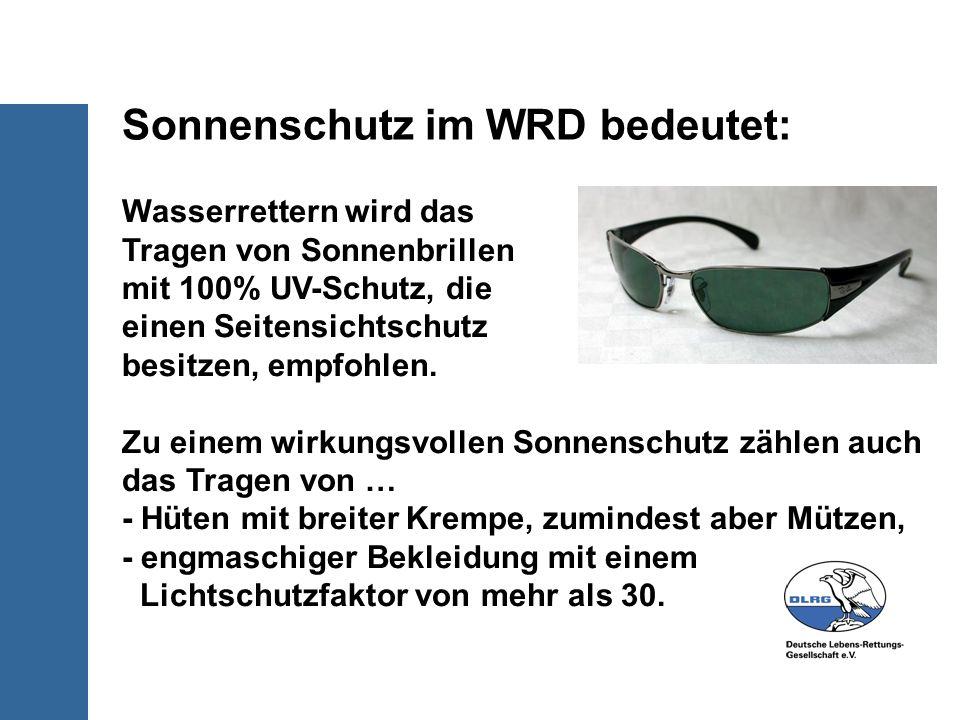 Wasserrettern wird das Tragen von Sonnenbrillen mit 100% UV-Schutz, die einen Seitensichtschutz besitzen, empfohlen. Zu einem wirkungsvollen Sonnensch