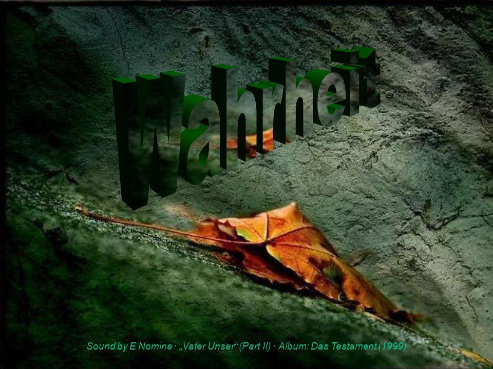 25.06.2008 Sound by E Nomine · Vater Unser (Part II) · Album: Das Testament (1999)