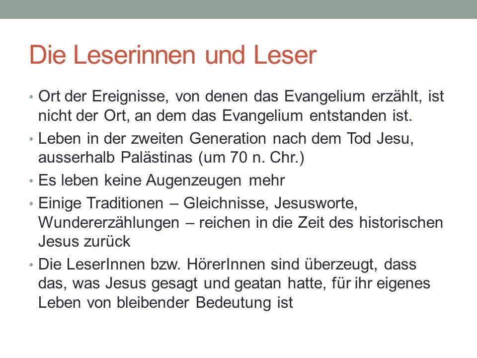 Die Leserinnen und Leser Ort der Ereignisse, von denen das Evangelium erzählt, ist nicht der Ort, an dem das Evangelium entstanden ist.