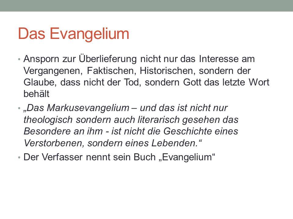 Das Buch Markus ist ein (theologischer) Buch-Autor: verarbeitet verschiedene Traditionen zu einem Buch.