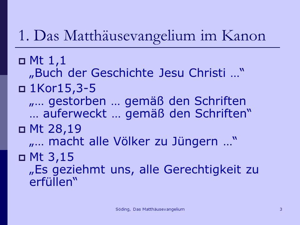 Söding, Das Matthäusevangelium4 1.1 Mt 1,1 als Eröffnung des NT Mt 1,1 Buch der Geschichte Jesu Christi, des Sohnes Davids, des Sohnes Abrahams.