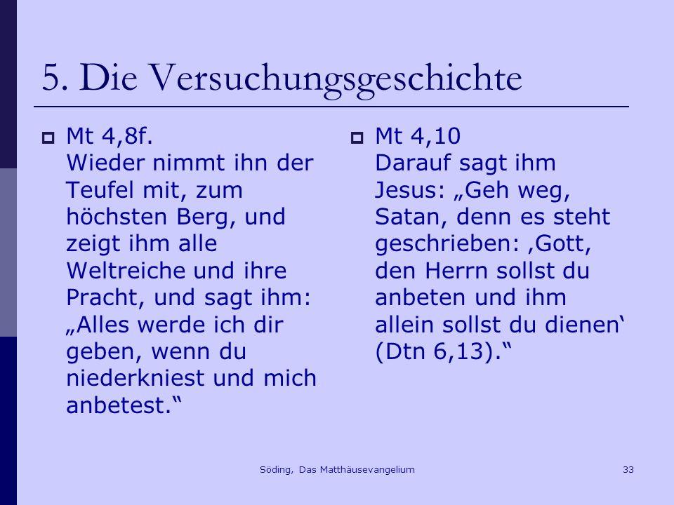Söding, Das Matthäusevangelium33 5.Die Versuchungsgeschichte Mt 4,8f.