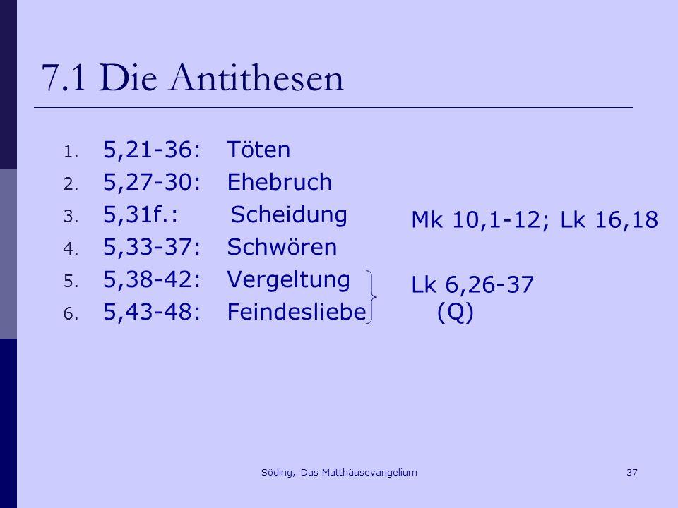 Söding, Das Matthäusevangelium37 7.1 Die Antithesen 1.