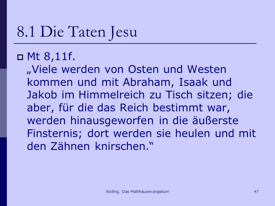Söding, Das Matthäusevangelium47 8.1 Die Taten Jesu Mt 8,11f.
