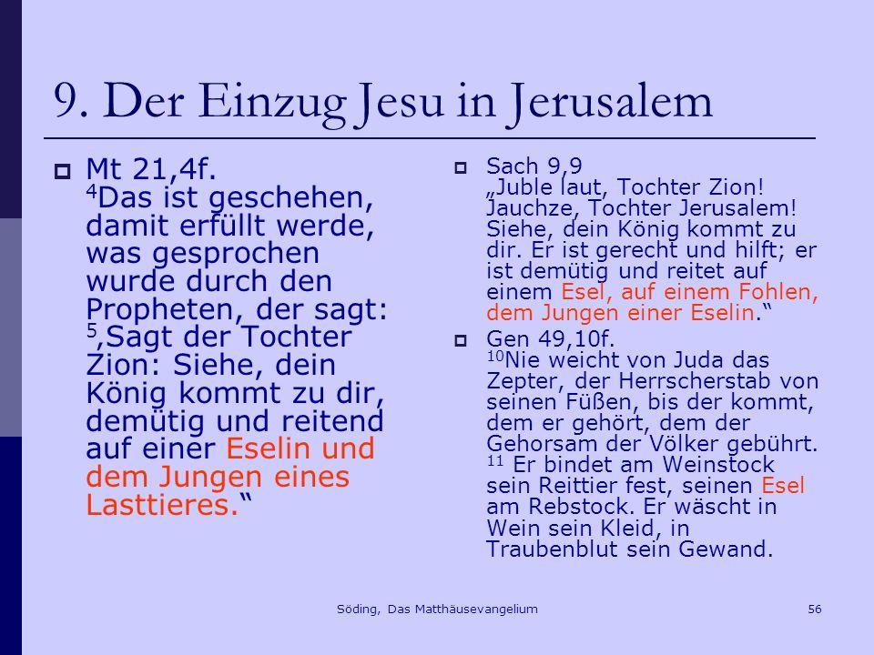 Söding, Das Matthäusevangelium56 9.Der Einzug Jesu in Jerusalem Mt 21,4f.