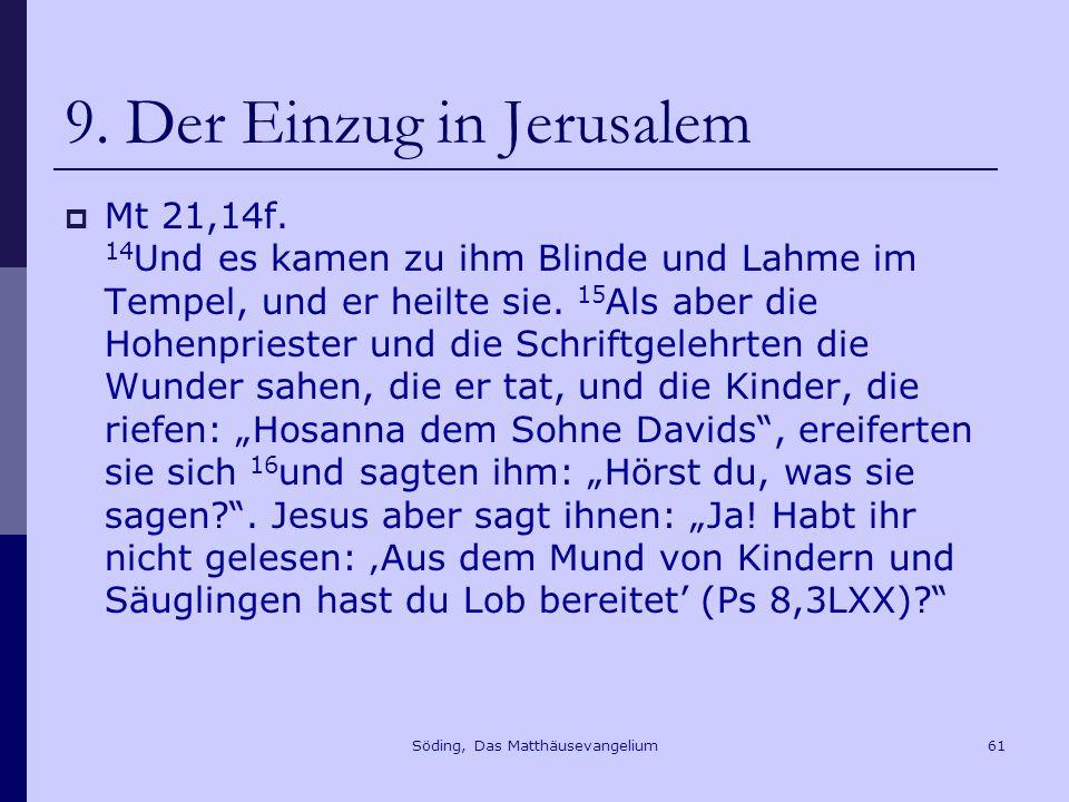 Söding, Das Matthäusevangelium61 9.Der Einzug in Jerusalem Mt 21,14f.
