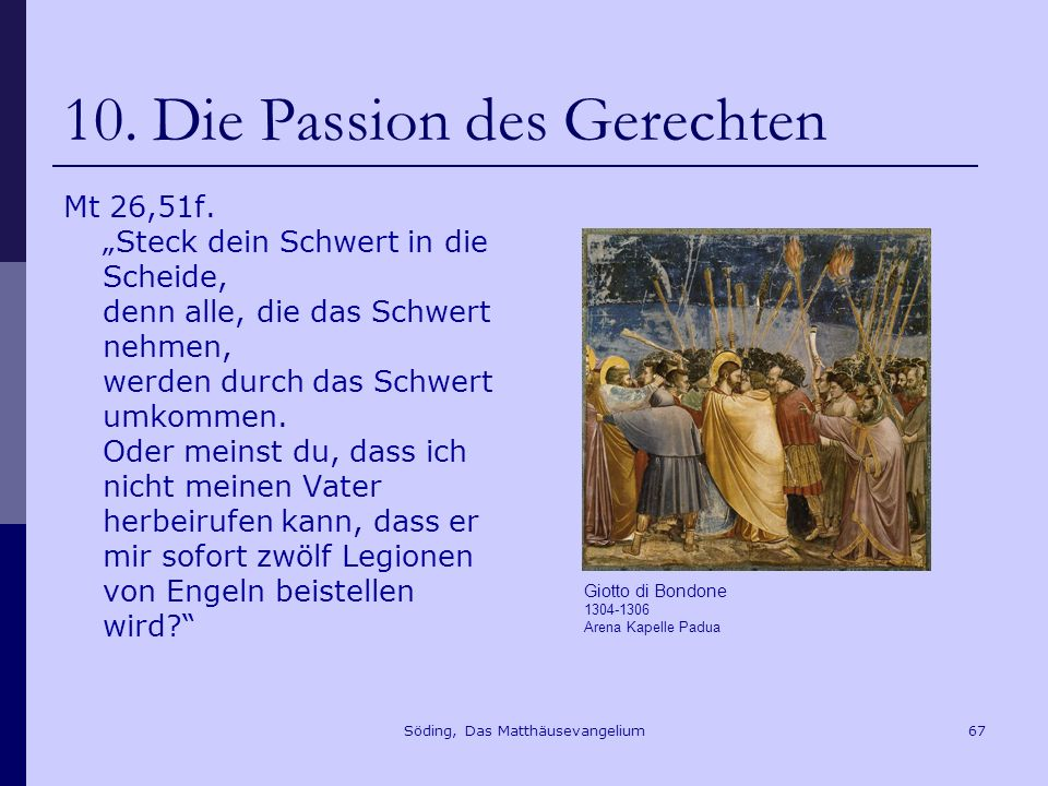 Söding, Das Matthäusevangelium67 10.Die Passion des Gerechten Mt 26,51f.