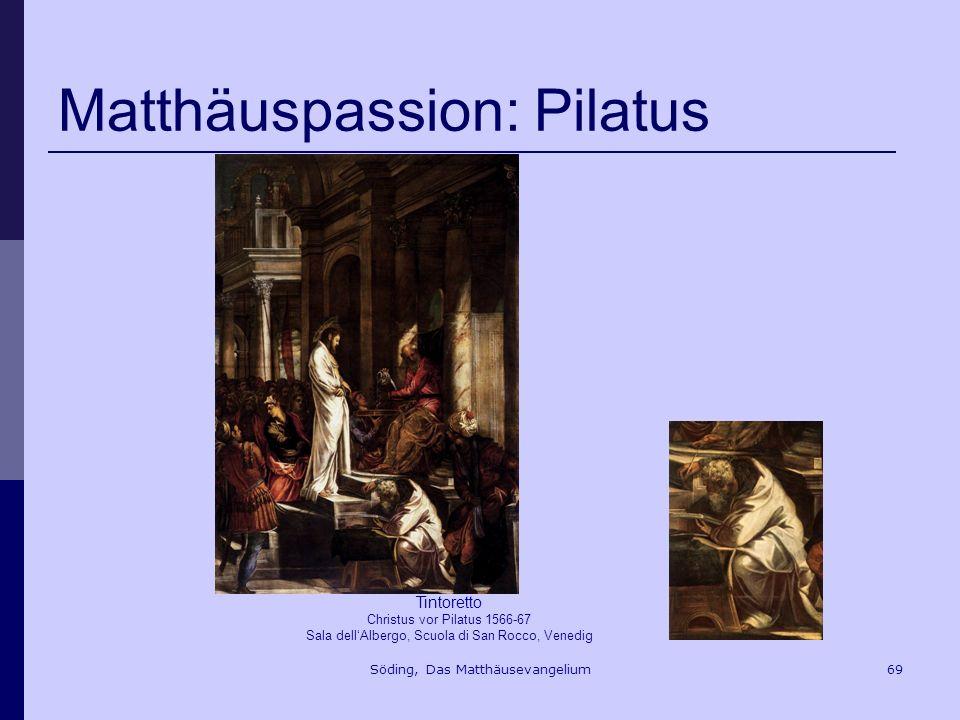 Söding, Das Matthäusevangelium69 Matthäuspassion: Pilatus Tintoretto Christus vor Pilatus 1566-67 Sala dellAlbergo, Scuola di San Rocco, Venedig