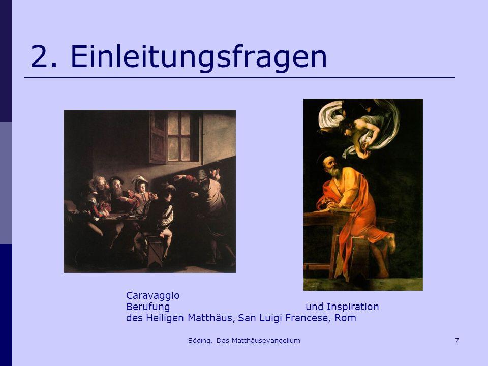 Söding, Das Matthäusevangelium28 3.Die Geburtsgeschichte Mt 2,2 Wir sind gekommen, ihn anzubeten.