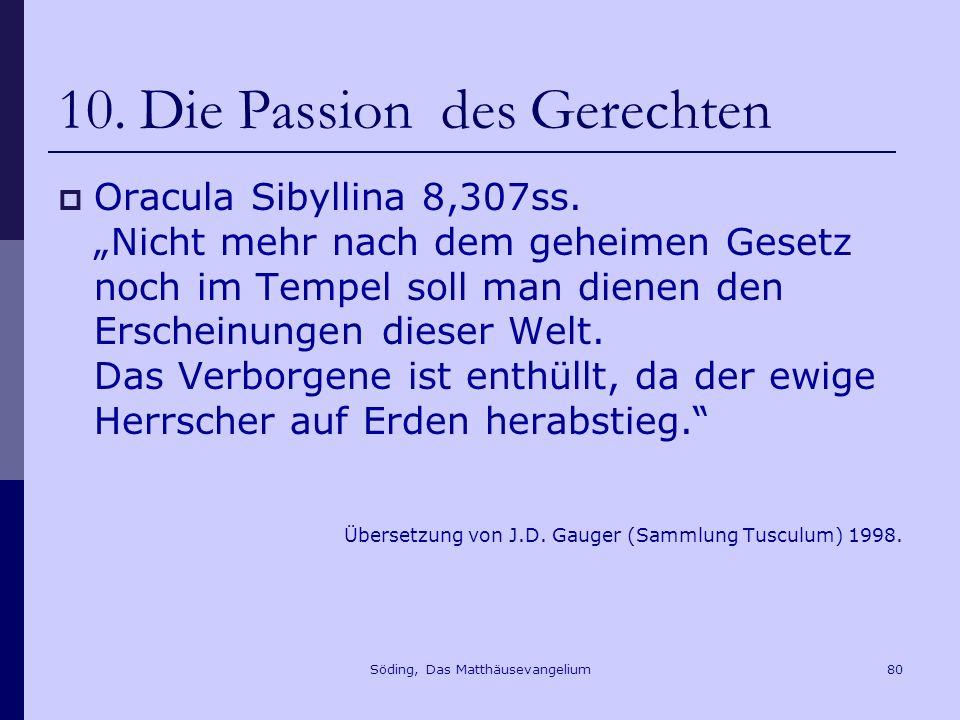 Söding, Das Matthäusevangelium80 10.Die Passion des Gerechten Oracula Sibyllina 8,307ss.