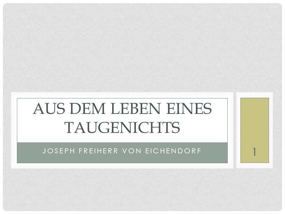 JOSEPH FREIHERR VON EICHENDORF AUS DEM LEBEN EINES TAUGENICHTS 1