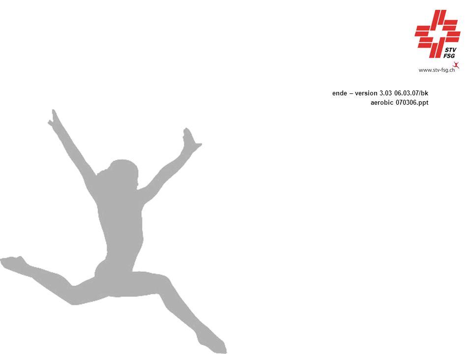 ende – version 3.03 06.03.07/bk aerobic 070306.ppt