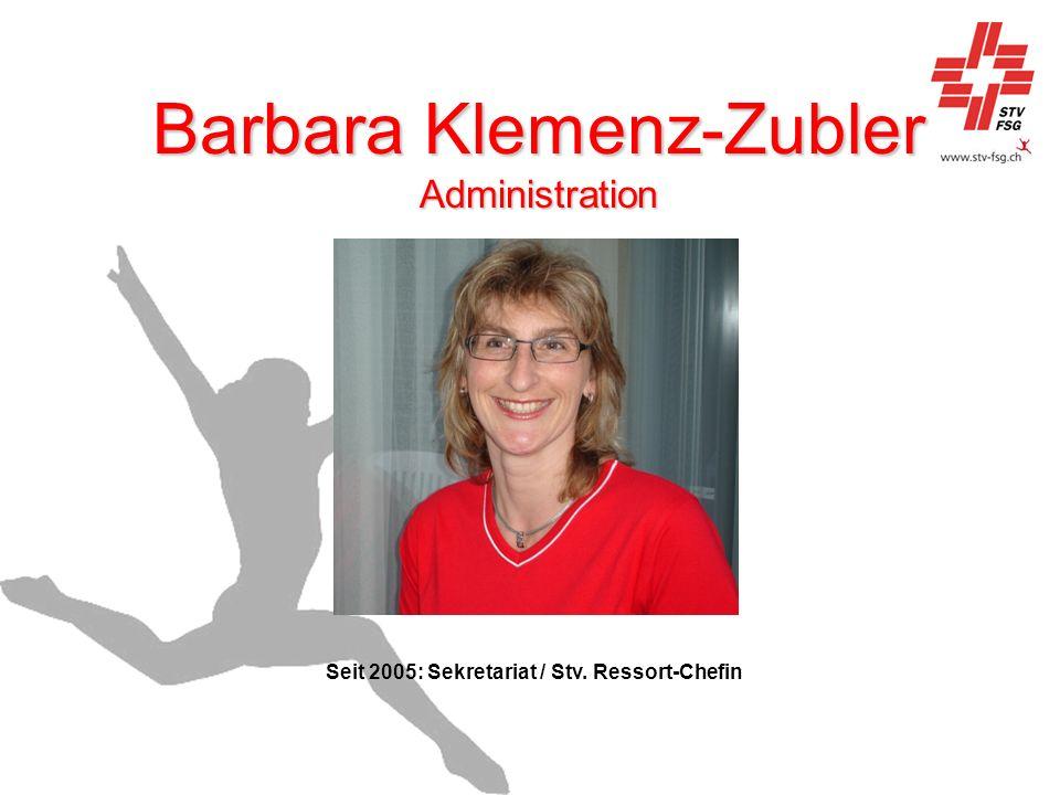 Barbara Klemenz-Zubler Administration Seit 2005: Sekretariat / Stv. Ressort-Chefin