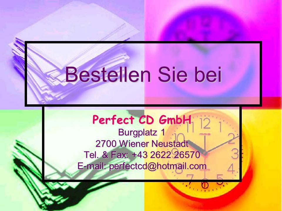 Bestellen Sie bei Perfect CD GmbH Burgplatz 1 2700 Wiener Neustadt Tel. & Fax: +43 2622 26570 E-mail: perfectcd@hotmail.com
