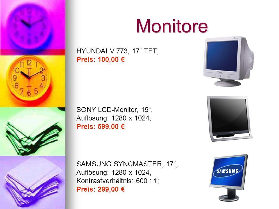 Monitore HYUNDAI V 773, 17 TFT; Preis: 100,00 SONY LCD-Monitor, 19, Auflösung: 1280 x 1024; Preis: 599,00 SAMSUNG SYNCMASTER, 17, Auflösung: 1280 x 1024, Kontrastverhältnis: 600 : 1; Preis: 299,00