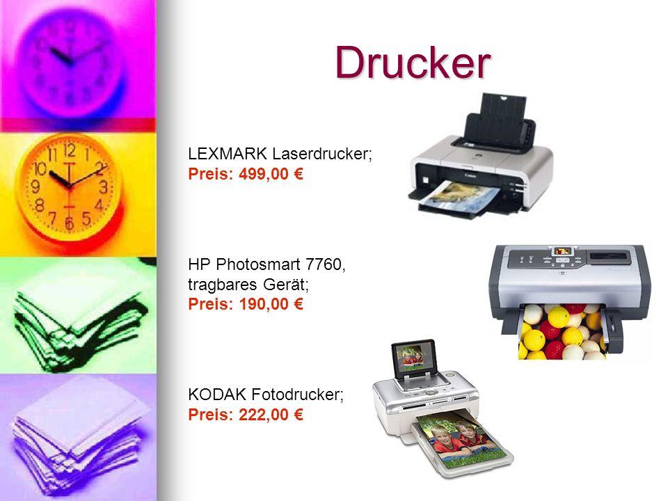 Drucker LEXMARK Laserdrucker; Preis: 499,00 HP Photosmart 7760, tragbares Gerät; Preis: 190,00 KODAK Fotodrucker; Preis: 222,00