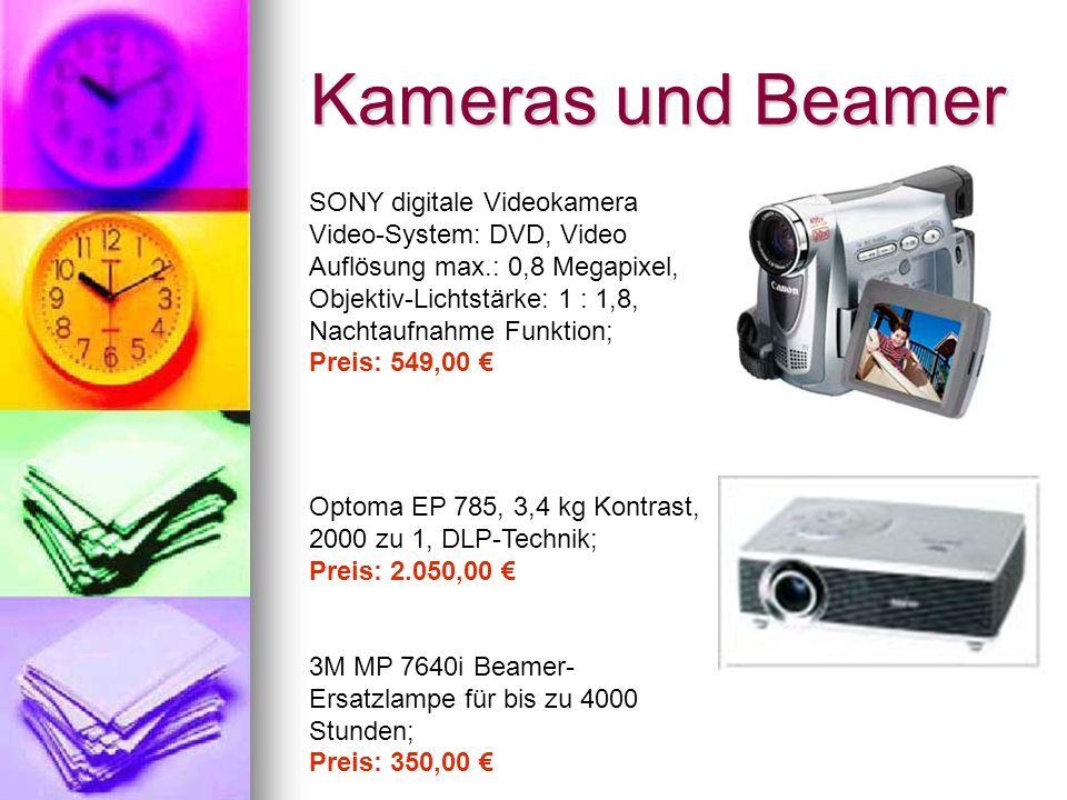 Kameras und Beamer SONY digitale Videokamera Video-System: DVD, Video Auflösung max.: 0,8 Megapixel, Objektiv-Lichtstärke: 1 : 1,8, Nachtaufnahme Funktion; Preis: 549,00 Optoma EP 785, 3,4 kg Kontrast, 2000 zu 1, DLP-Technik; Preis: 2.050,00 3M MP 7640i Beamer- Ersatzlampe für bis zu 4000 Stunden; Preis: 350,00