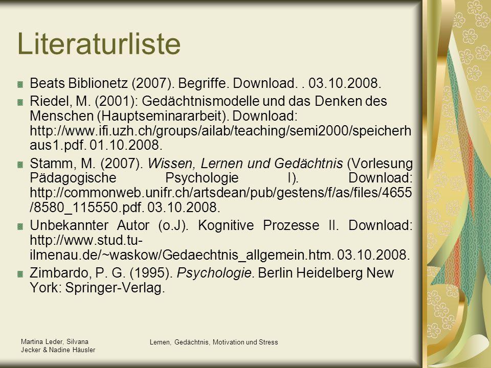 Martina Leder, Silvana Jecker & Nadine Häusler Lernen, Gedächtnis, Motivation und Stress Literaturliste Beats Biblionetz (2007). Begriffe. Download..