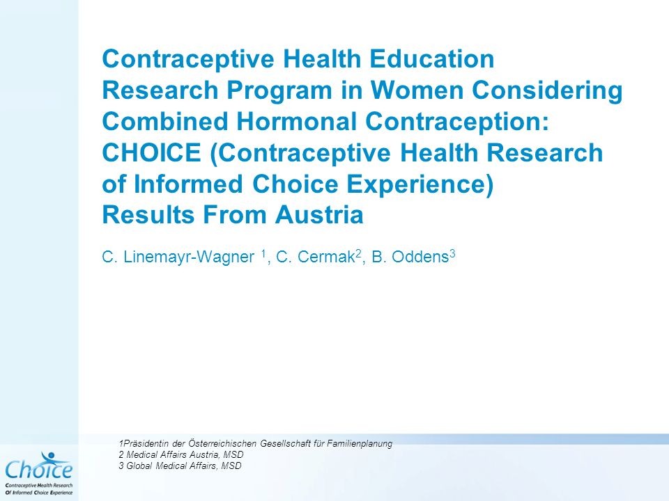 Intended versus chosen method – Russia Statistical significance of the difference between method chosen and method intended was conducted for the patch and the ring only Womens intended method before counselling and chosen method after counselling* *In women with no preconceived idea of their intended method before counselling, the preferred method of their healthcare professional was used; P<0.0001