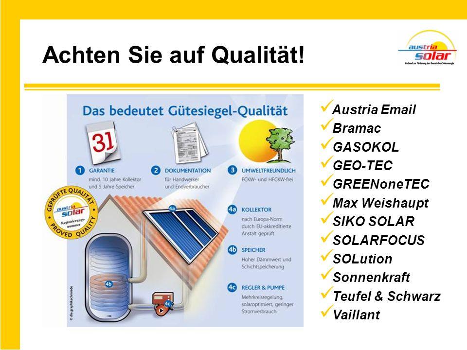 Achten Sie auf Qualität! Austria Email Bramac GASOKOL GEO-TEC GREENoneTEC Max Weishaupt SIKO SOLAR SOLARFOCUS SOLution Sonnenkraft Teufel & Schwarz Va