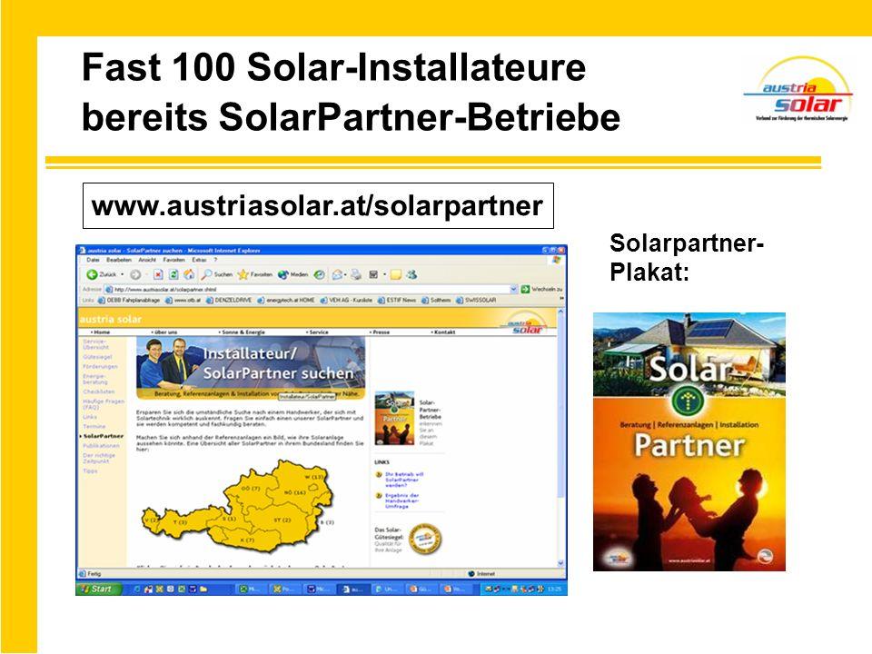 Fast 100 Solar-Installateure bereits SolarPartner-Betriebe Solarpartner- Plakat: www.austriasolar.at/solarpartner