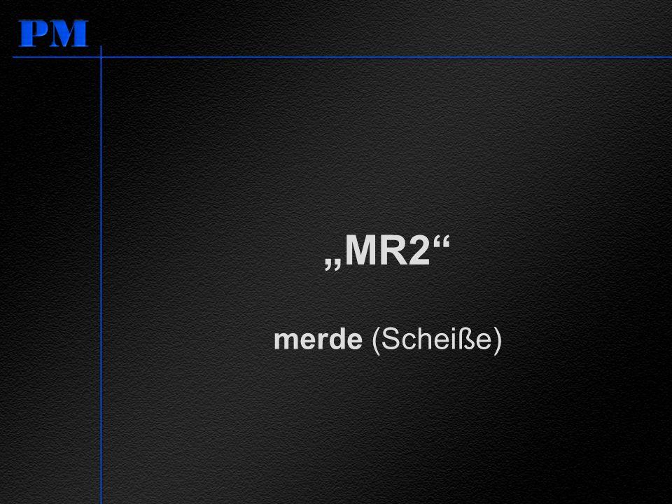 MR2 merde (Scheiße)