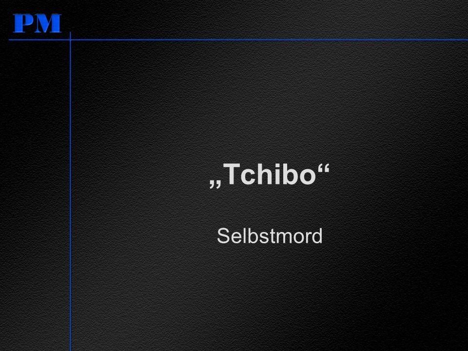 Tchibo Selbstmord