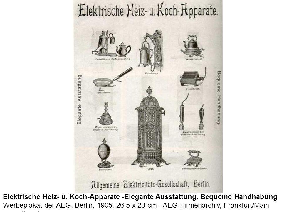 Elektrische Heiz- u. Koch-Apparate -Elegante Ausstattung. Bequeme Handhabung Werbeplakat der AEG, Berlin, 1905, 26,5 x 20 cm - AEG-Firmenarchiv, Frank