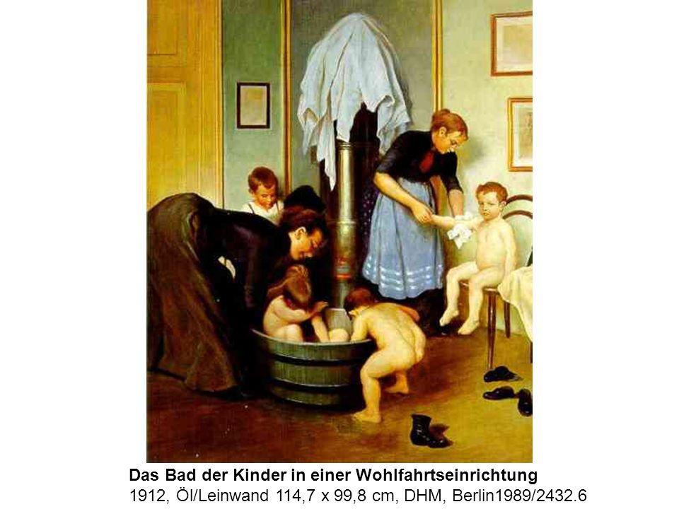 Das Bad der Kinder in einer Wohlfahrtseinrichtung 1912, Öl/Leinwand 114,7 x 99,8 cm, DHM, Berlin1989/2432.6